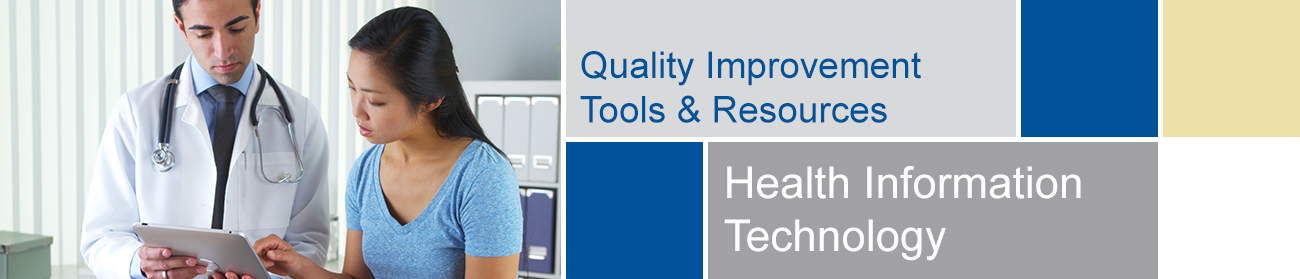 Quality Improvement Initiatives - Health Information Technology Tools and Resources banner