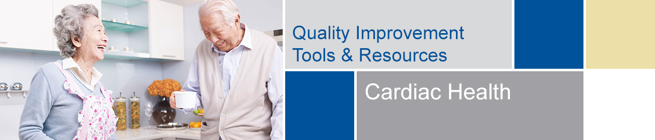 Quality Improvement Initiatives - Cardiac Health Tools and Resources banner