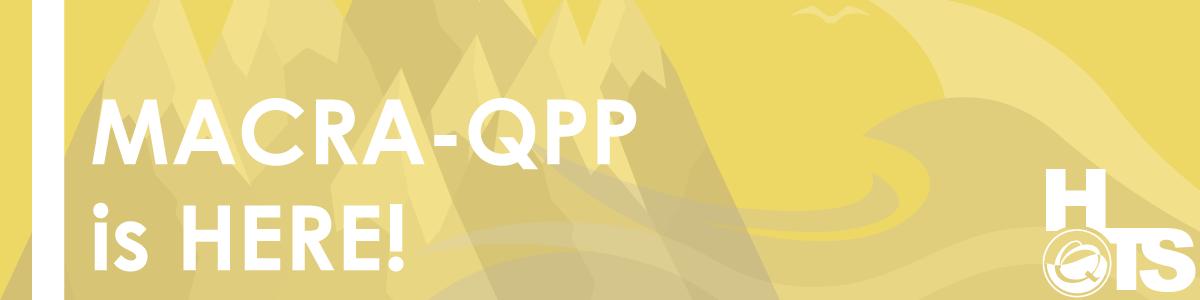 MACRA-QPP-is-HERE-10.25.2016