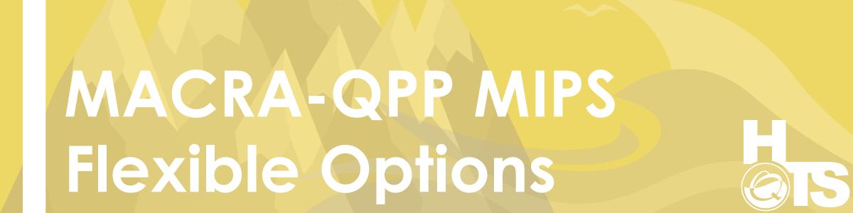 MACRA-QPP-MIPS-Flexible-Options-11.15.2016