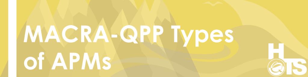 MACRA-QPP-Typ0es-of-APMs-11.30.2016